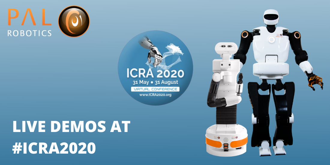 ICRA 2020 and live demos of TALOS and TIAGo robots